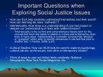important questions when exploring social justice issues