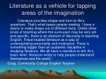literature as a vehicle for tapping areas of the imagination