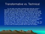 transformative vs technical