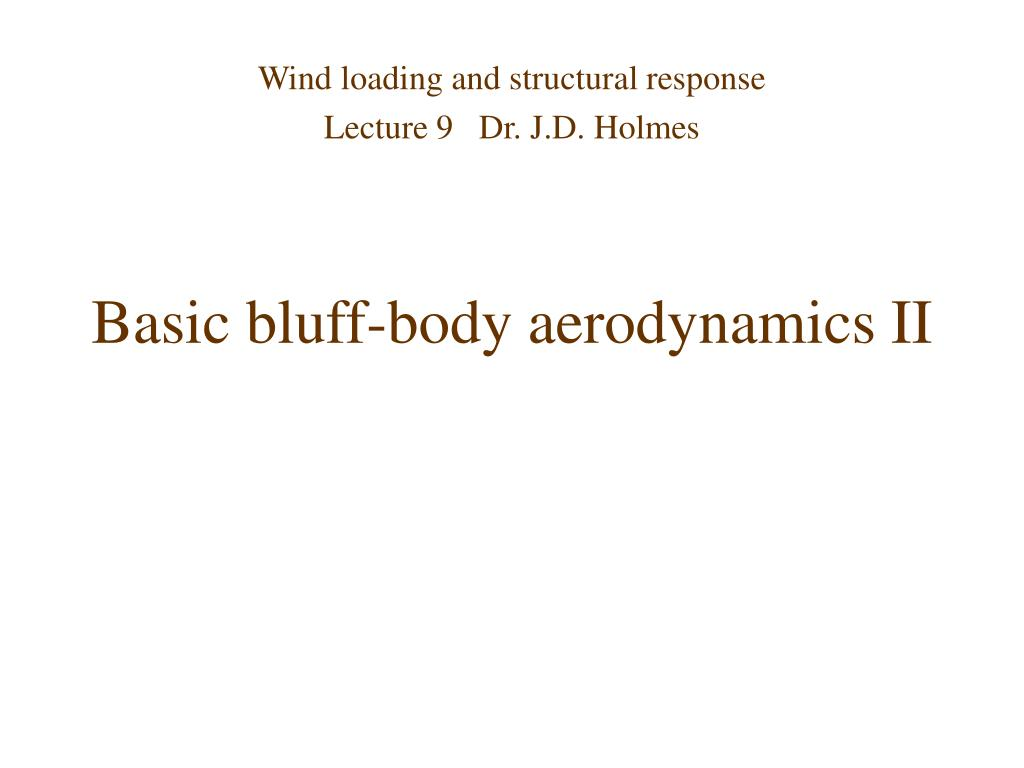 basic bluff body aerodynamics ii l.