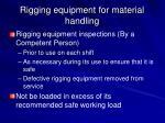 rigging equipment for material handling