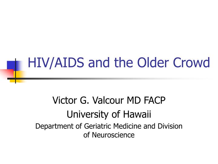 hiv aids and the older crowd n.