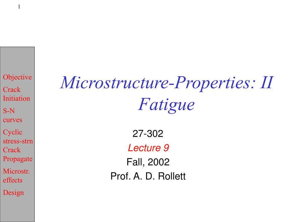 microstructure properties ii fatigue l.