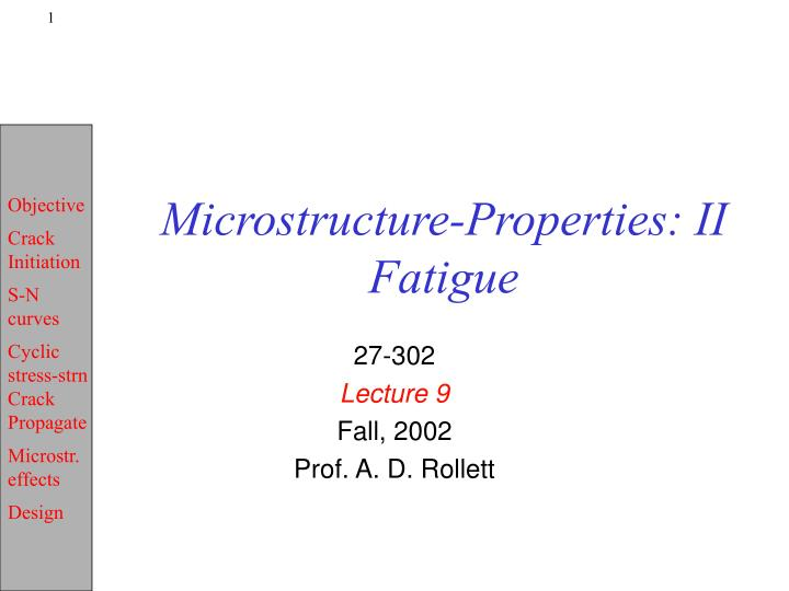 microstructure properties ii fatigue n.