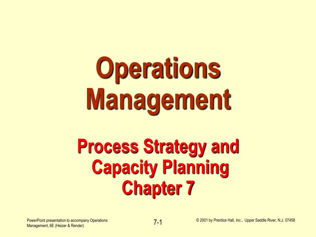 operations management process strategy and capacity planning chapter 7 l.