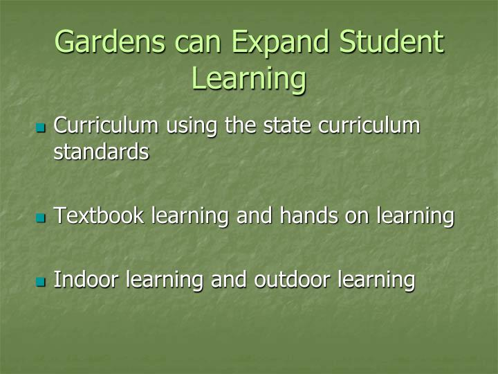Gardens can expand student learning