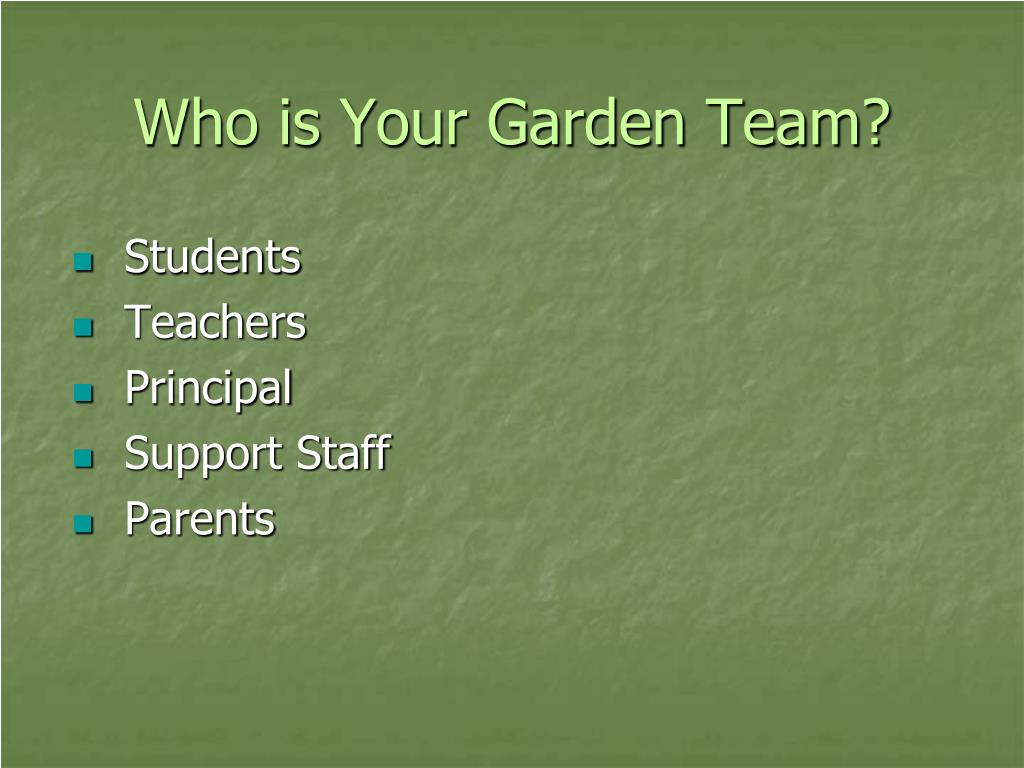 Who is Your Garden Team?