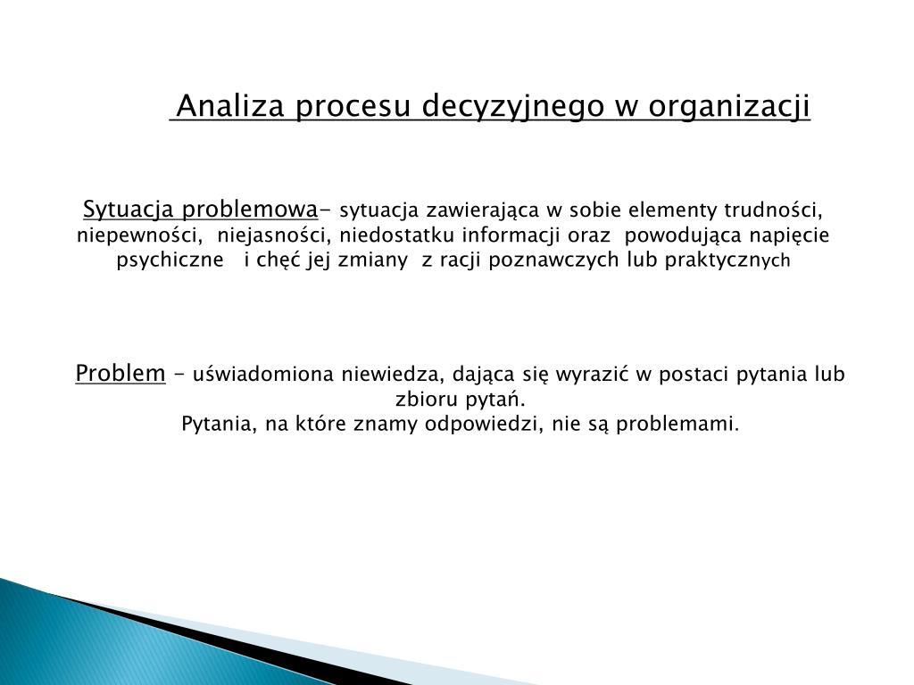 Analiza procesu decyzyjnego w organizacji
