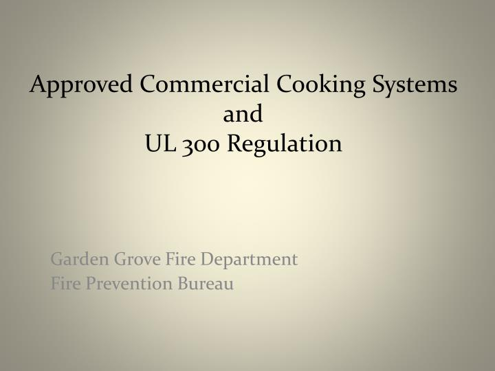 Approved commercial cooking systems and ul 300 regulation