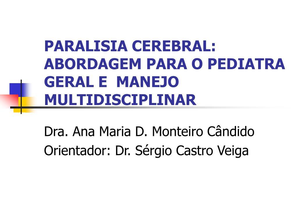 paralisia cerebral abordagem para o pediatra geral e manejo multidisciplinar l.