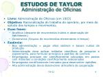 estudos de taylor administra o de oficinas