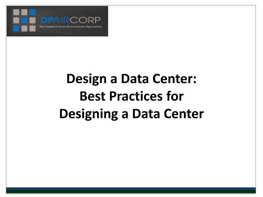 design a data center best practices for designing a data center l.