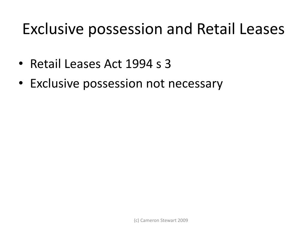 Exclusive possession and Retail Leases