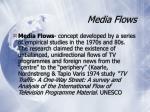 media flows