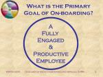 what is the primary goal of on boarding