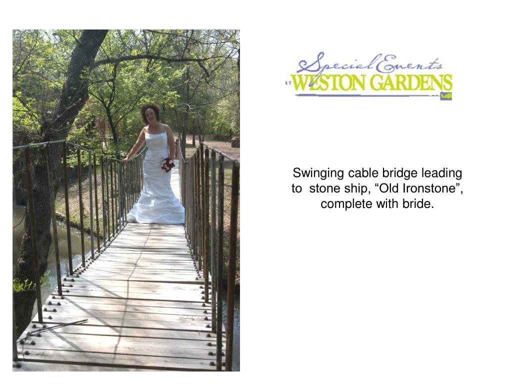 """Swinging cable bridge leading to  stone ship, """"Old Ironstone"""", complete with bride."""