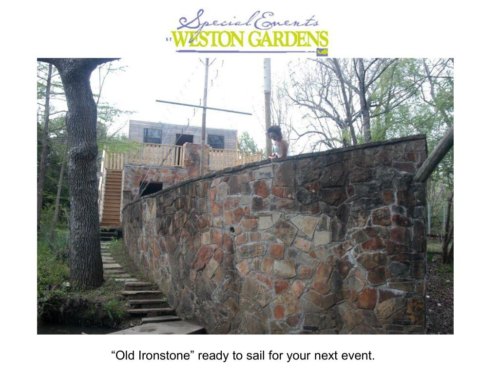"""""""Old Ironstone"""" ready to sail for your next event."""