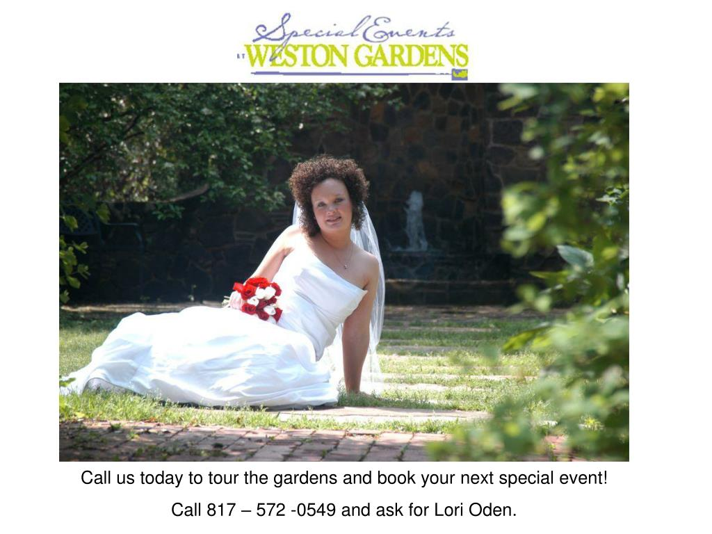 Call us today to tour the gardens and book your next special event!