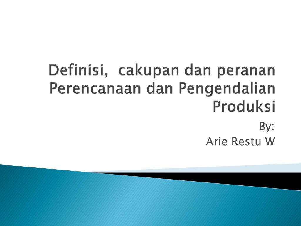 definisi cakupan dan peranan perencanaan dan pengendalian produksi l.