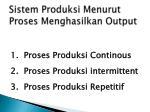 sistem produksi menurut proses menghasilkan output