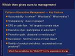 which then gives cues to management