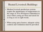 heated livestock buildings