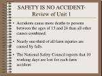 safety is no accident review of unit 1