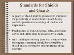 standards for shields and guards