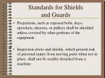standards for shields and guards83