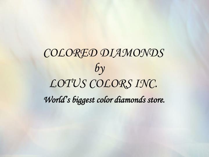 Colored diamonds by lotus colors inc world s biggest color diamonds store