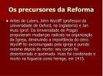 os precursores da reforma