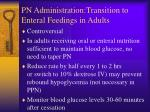 pn administration transition to enteral feedings in adults