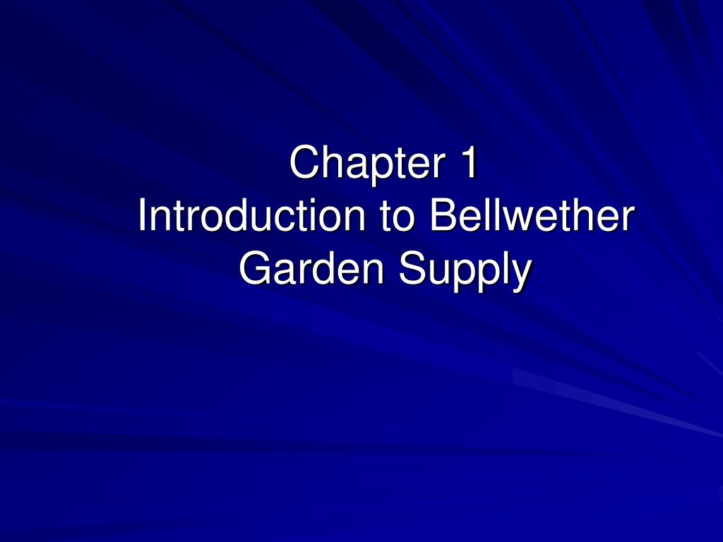 chapter 1 introduction to bellwether garden supply l.