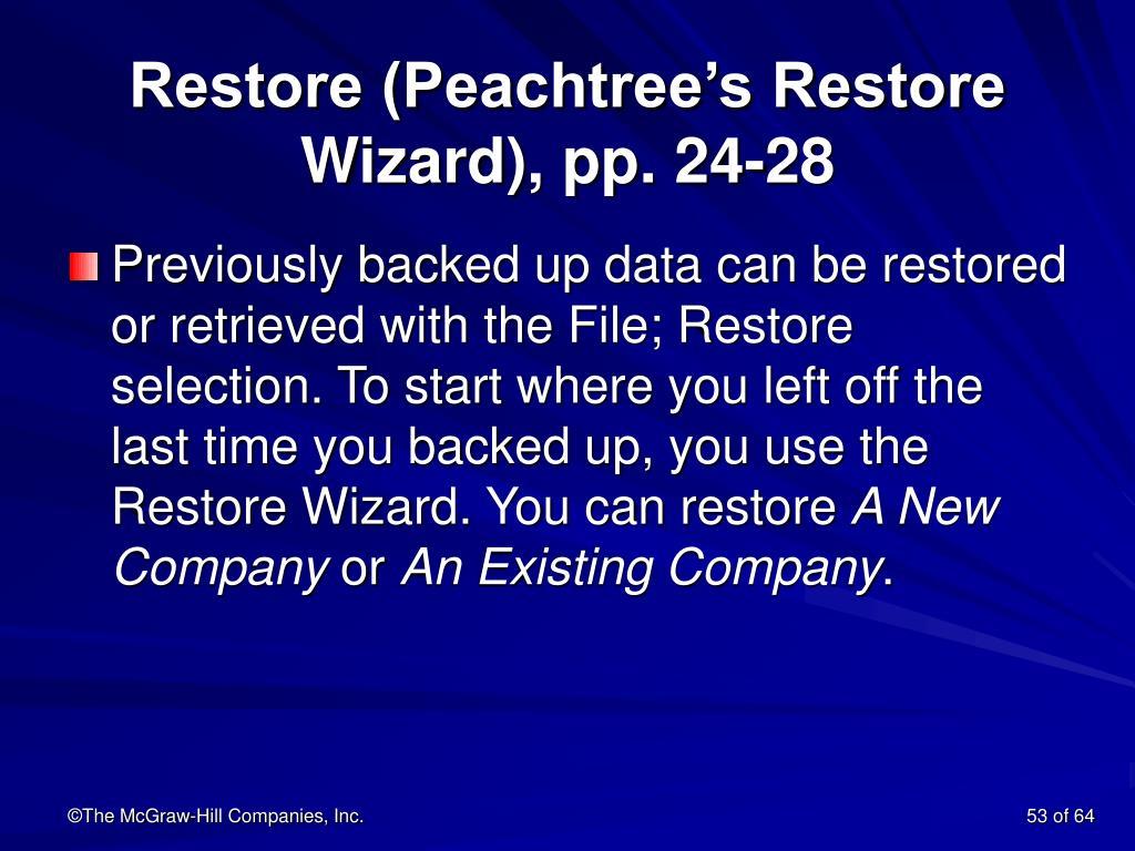 Restore (Peachtree's Restore Wizard), pp. 24-28