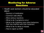 monitoring for adverse reactions