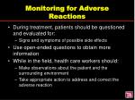 monitoring for adverse reactions7