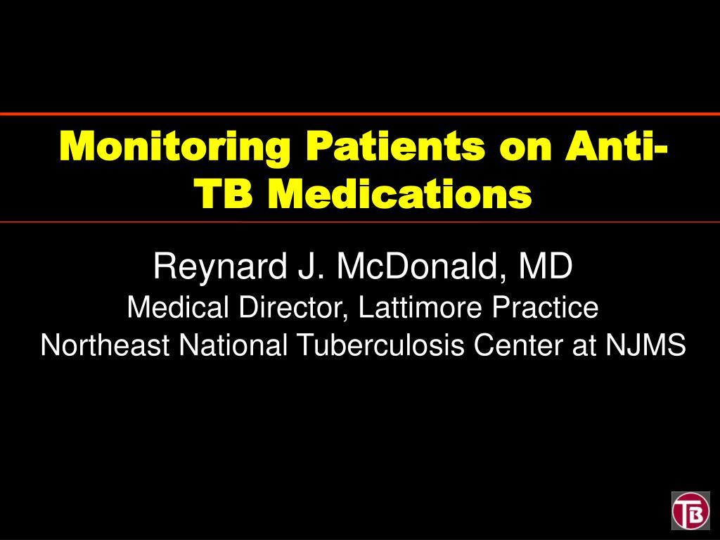 monitoring patients on anti tb medications l.