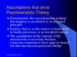 assumptions that drive psychoanalytic theory23