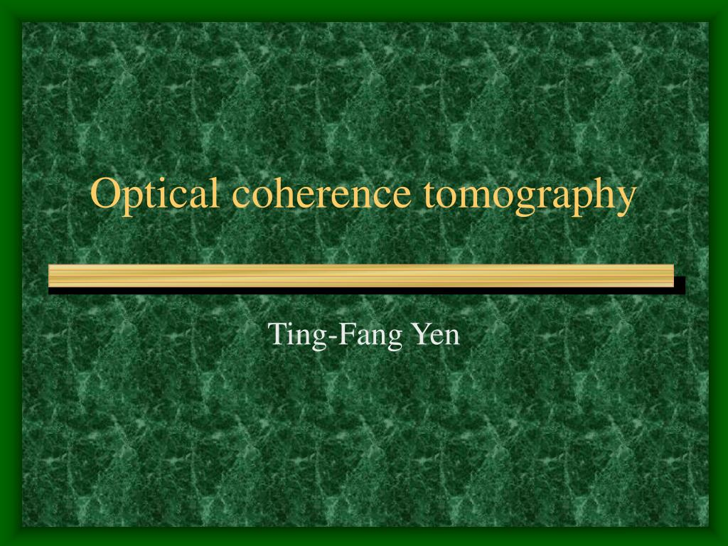 optical coherence tomography l.