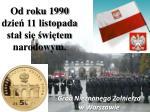 od roku 1990 dzie 11 listopada sta si wi tem narodowym