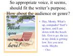 so appropriate voice it seems should fit the writer s purpose how about the audience or genre