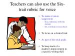 teachers can also use the six trait rubric for voice