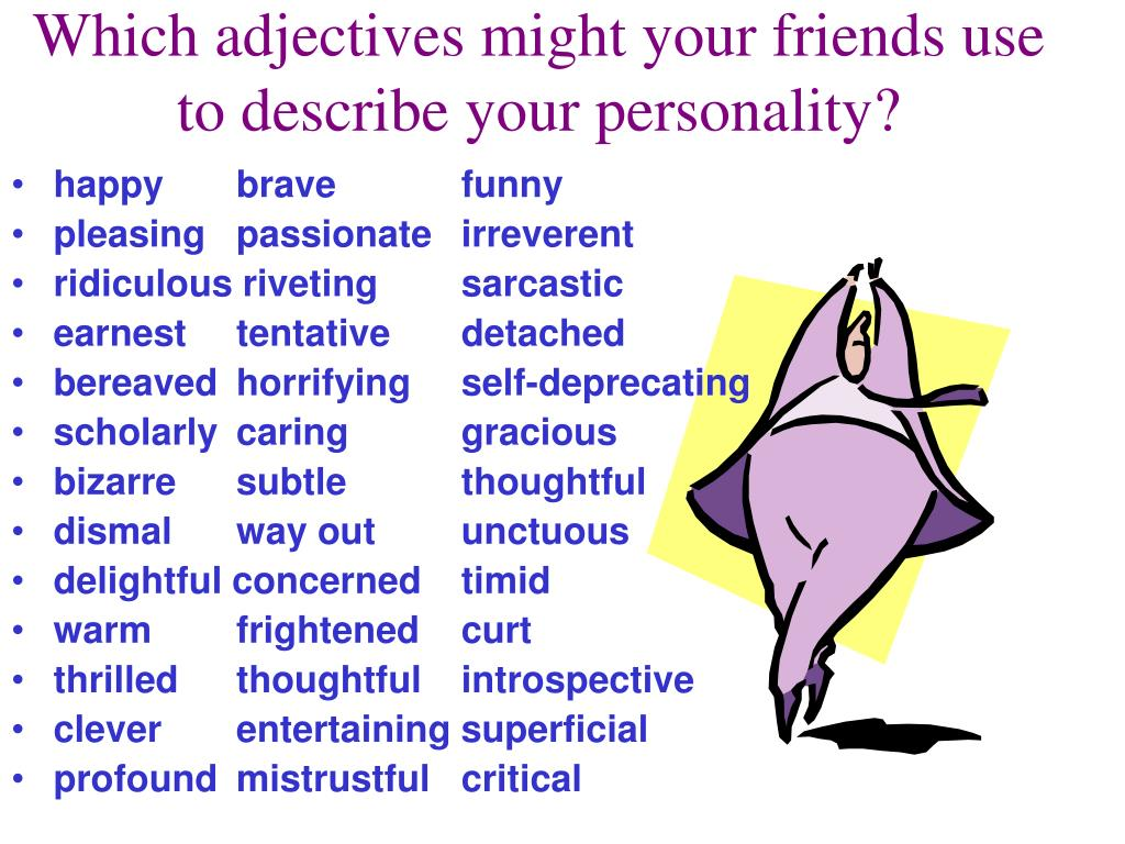 which adjectives might your friends use to describe your personality l.
