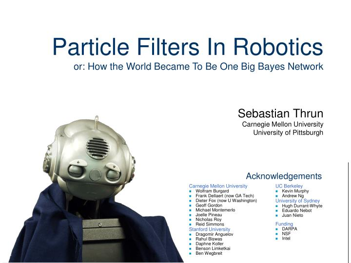 Particle filters in robotics or how the world became to be one big bayes network