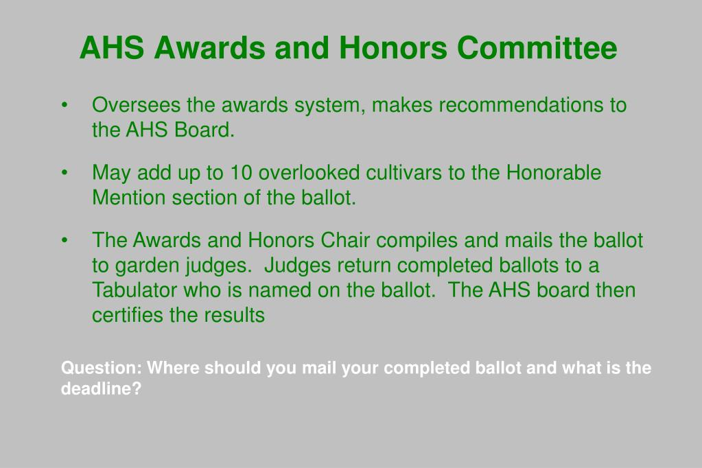 Oversees the awards system, makes recommendations to the AHS Board.