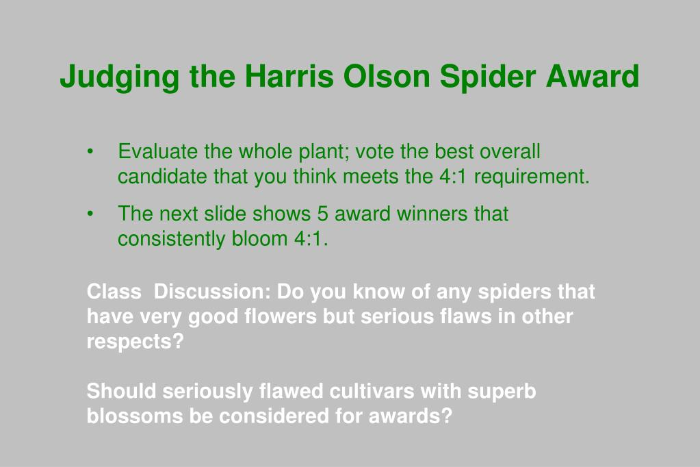 Judging the Harris Olson Spider Award