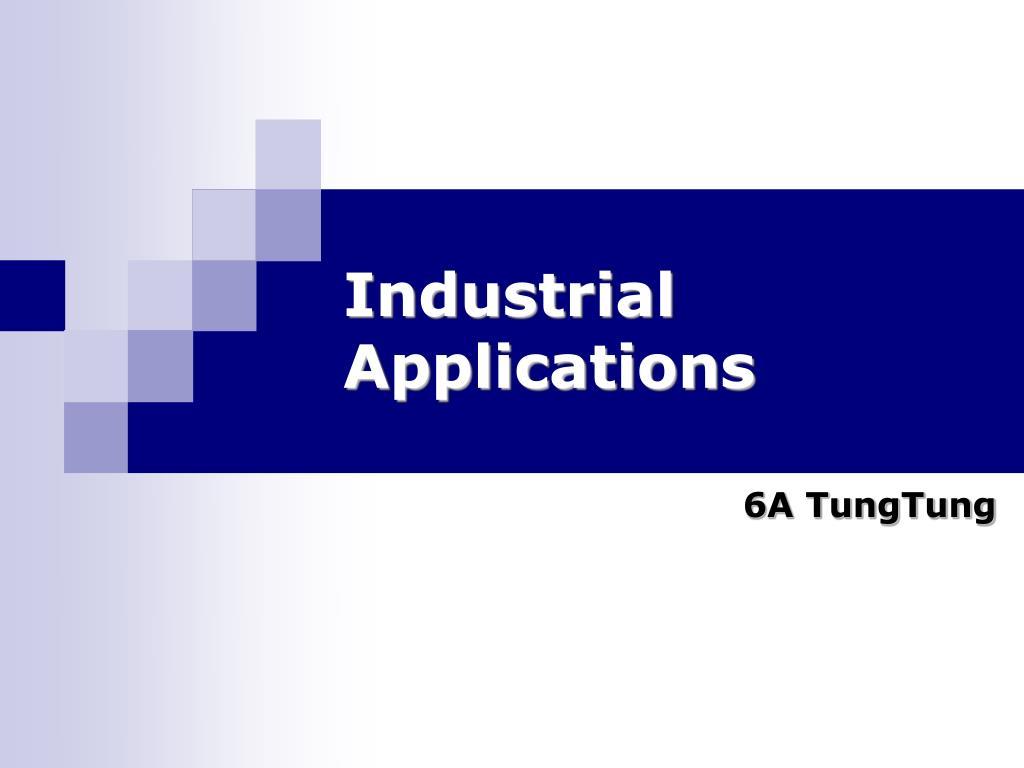industrial applications l.