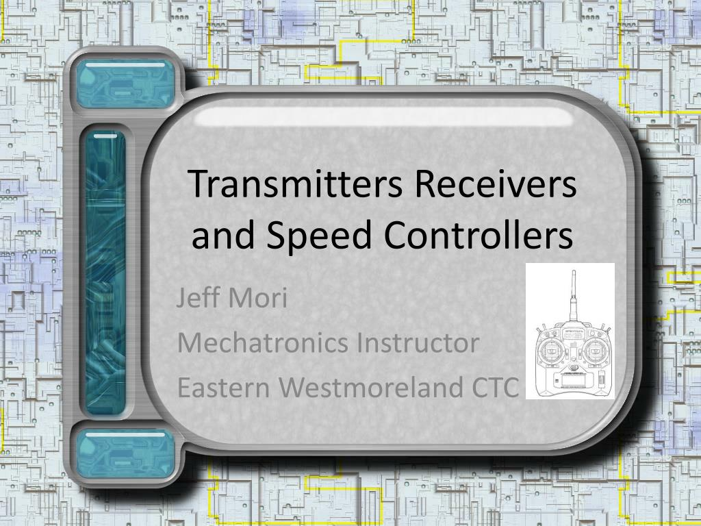 Transmitters Receivers and Speed Controllers