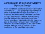 generalization of biomarker adaptive signature design