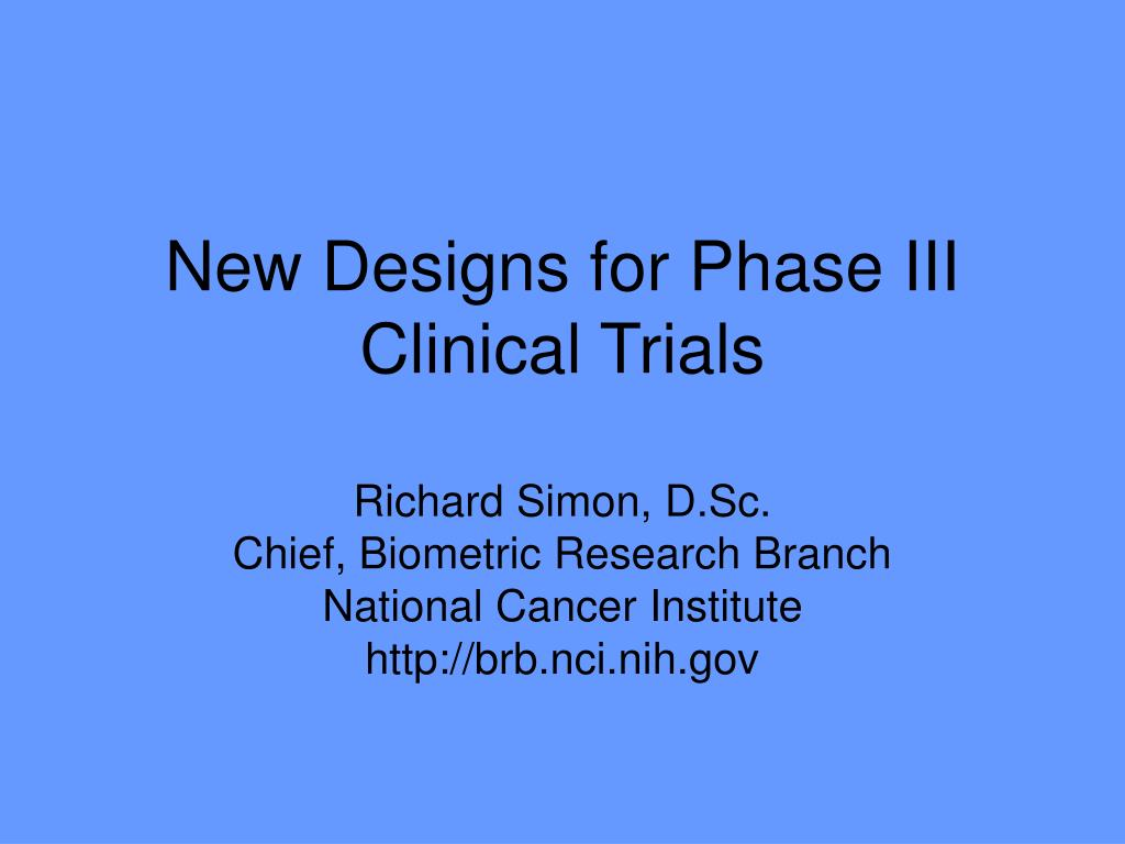 new designs for phase iii clinical trials l.